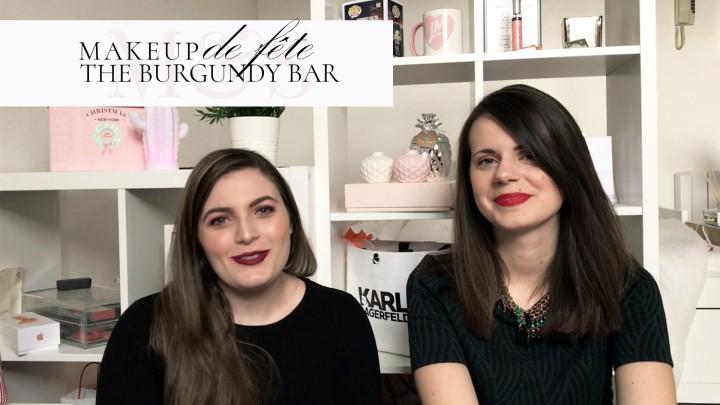 VIDÉO #6: The Burgundy Bar // Tuto makeup de fêtes +avis